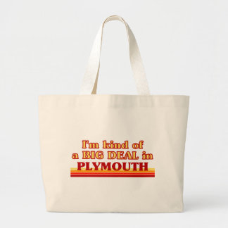 I´m kind of a big deal in Plymouth Large Tote Bag