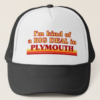 I´m kind of a big deal in Plymouth Trucker Hat