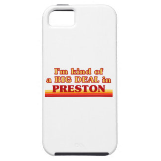 I´m kind of a big deal in Preston Case For The iPhone 5