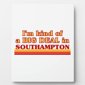 I´m kind of a big deal in Southampton Plaque