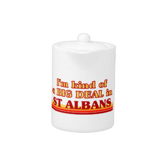 I´m kind of a big deal in St Albans