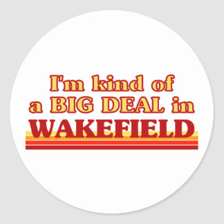 I´m kind of a big deal in Wakefield Classic Round Sticker
