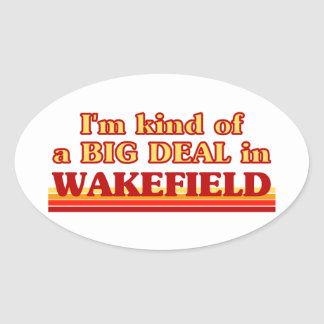 I´m kind of a big deal in Wakefield Oval Sticker