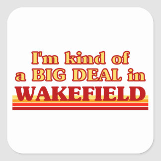 I´m kind of a big deal in Wakefield Square Sticker