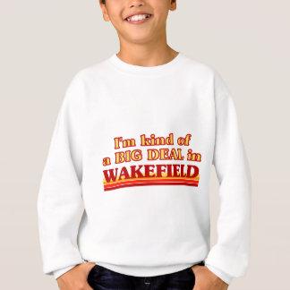 I´m kind of a big deal in Wakefield Sweatshirt