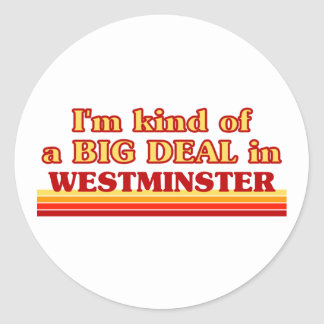 I´m kind of a big deal in Westminster Classic Round Sticker