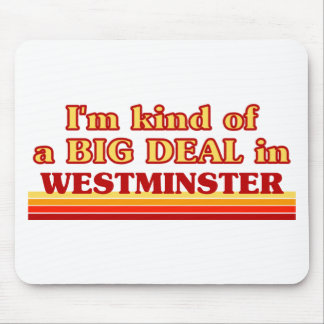 I´m kind of a big deal in Westminster Mouse Pad