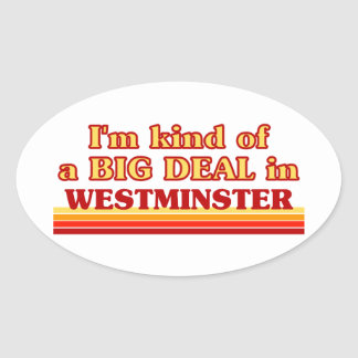 I´m kind of a big deal in Westminster Oval Sticker