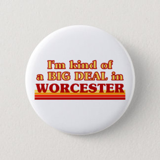 I´m kind of a big deal in Worcester 2 Inch Round Button