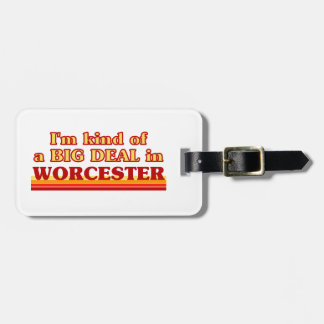 I´m kind of a big deal in Worcester Luggage Tag