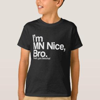 I'm MN Nice Bro Yeah You Betcha Funny T-Shirt