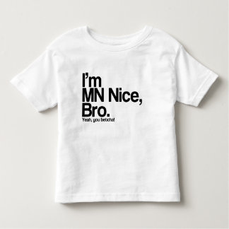 I'm MN Nice Bro Yeah You Betcha Funny Tee Shirt
