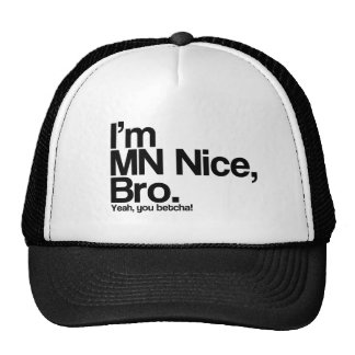 I'm MN Nice Bro Yeah You Betcha Funny Trucker Hat