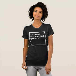 I m not a Monday person T-Shirt