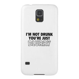I'm Not Drunk, You're Just Blurry Cases For Galaxy S5