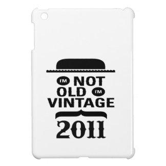 I m not old I m vintage 2011 iPad Mini Cases