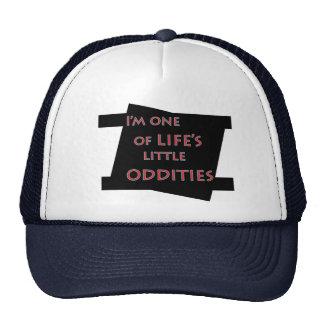 I'm one of life's little oddities funny trucker ha trucker hat