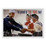 I'm Proud Of You Folks Too -- WWII Posters