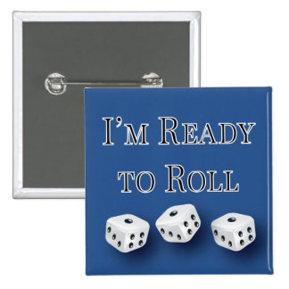 i m ready to roll bunco design pin