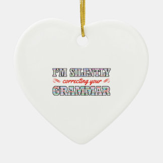 I'm silently correcting your Grammar Ceramic Heart Ornament