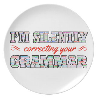 I'm silently correcting your Grammar Plate