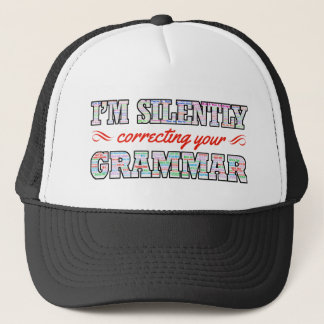 I'm silently correcting your Grammar Trucker Hat