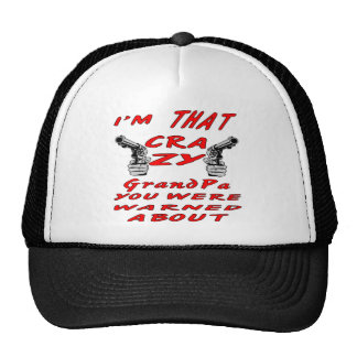 I'm That Crazy GrandPa You Were Warned About Trucker Hat