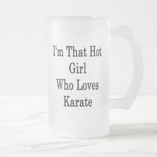 I m That Hot Girl Who Loves Karate Coffee Mugs