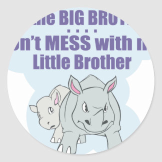 I'm the Big Brother, Don't Mess my Little Brother Round Sticker