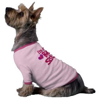 I m the Big Sister Dog Shirt