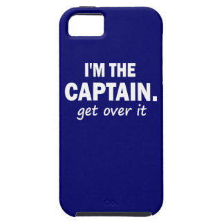 I m the Captain Get over it - funny iPhone 5 Cases