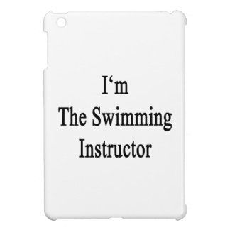 I m The Swimming Instructor Case For The iPad Mini