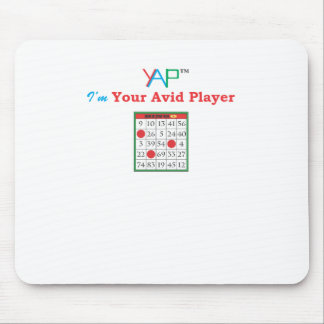 I m Your Avid Player of Bingo Mouse Pads