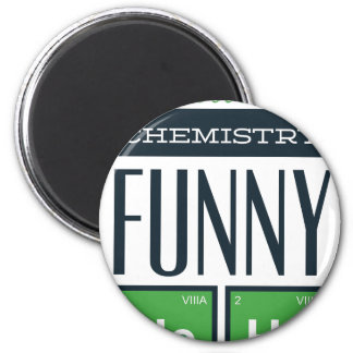 I made a chemistry funny here magnet