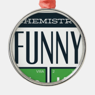 I made a chemistry funny here metal ornament