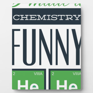 I made a chemistry funny here plaque