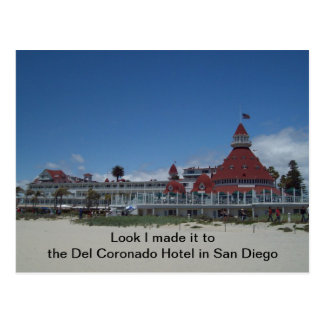I made it to the Del in San Diego Postcard