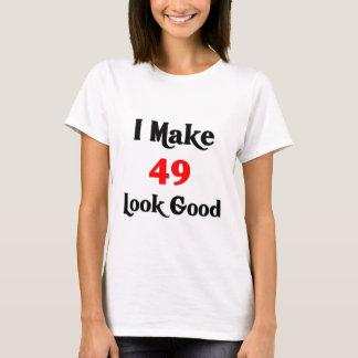 I make 49 look good T-Shirt