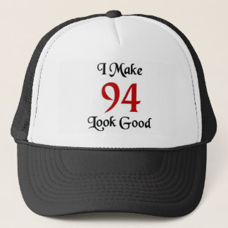 I make 94 look good trucker hat