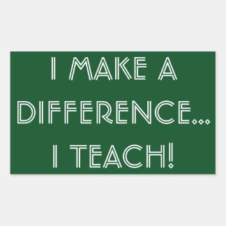 'I Make a Difference...I teach!' Sticker