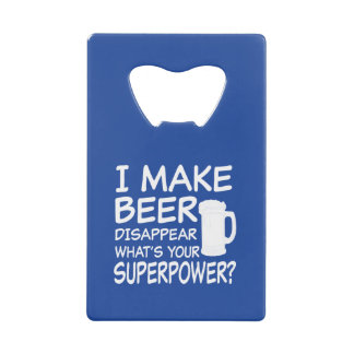 I Make Beer Disappear what's your superpower funny Wallet Bottle Opener