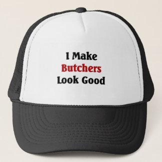 I make butchers look good trucker hat