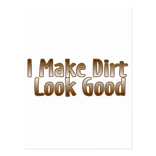 I Make Dirt Look Good Post Cards