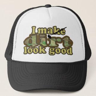 I make dirt look good_ trucker hat