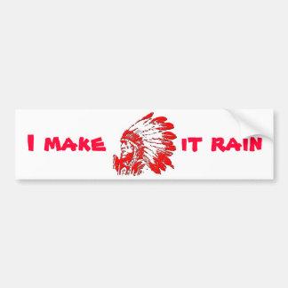 I make it rain bumper sticker