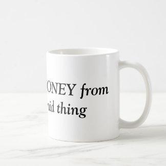 I make Money from that Pyramid thing Coffee Mug