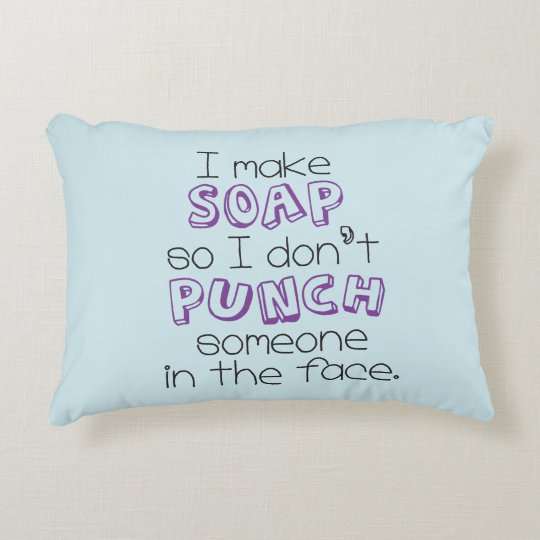 """I Make Soap"" Quote Pillow Blue and Purple"