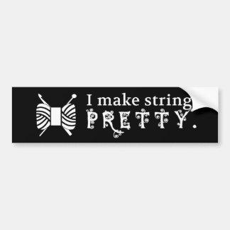 I Make String Pretty - Yarn / Crafts {Dark} Bumper Sticker
