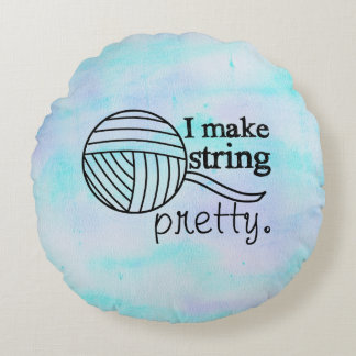 I Make String Pretty Yarn / Crafts Watercolor Round Pillow