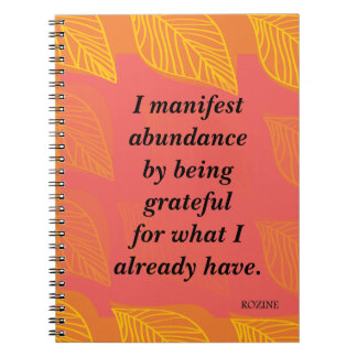 I Manifest Abundance By Being Grateful Affirmation Spiral Notebooks